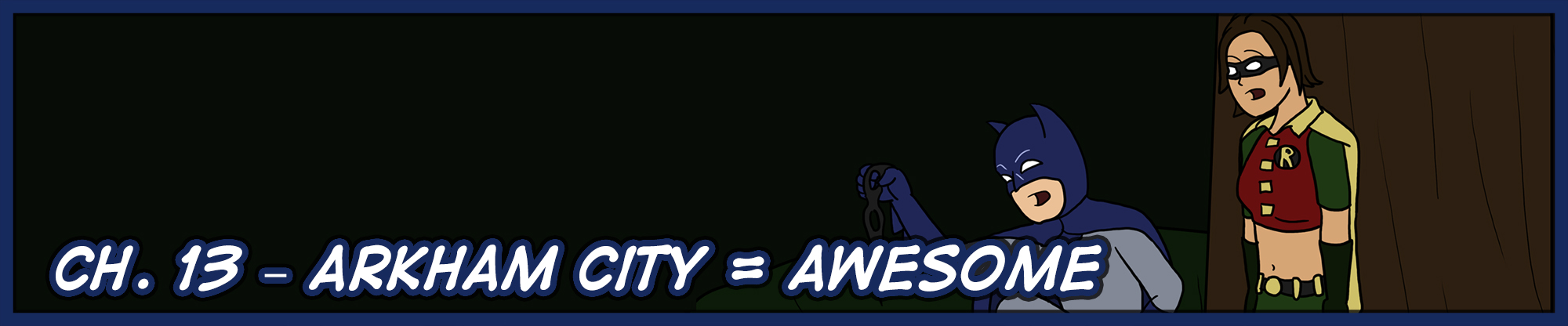 Ch. 13 – Arkham City = Awesome