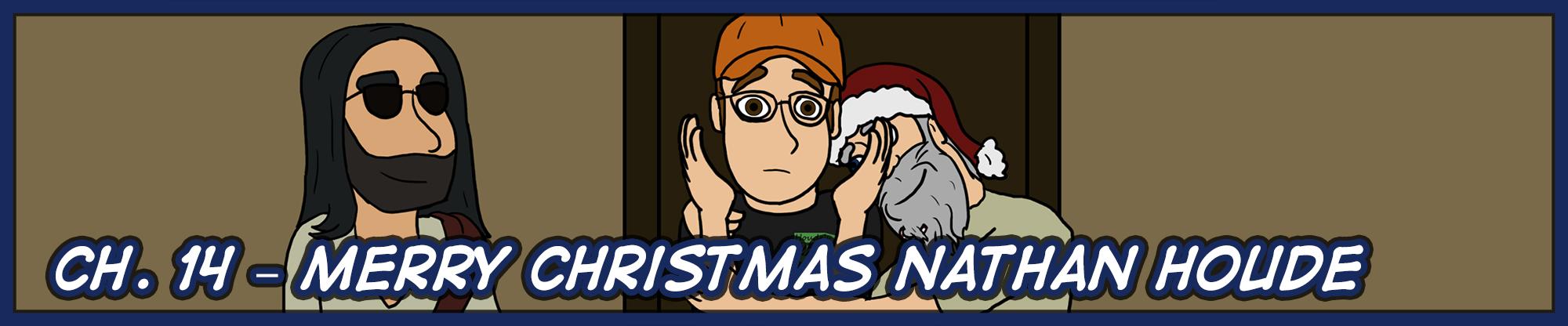 Ch. 14 – Merry Christmas Nathan Houde