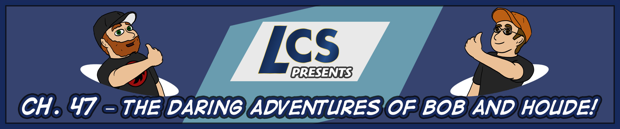 Ch. 47 – The Daring Adventures of Bob and Houde!