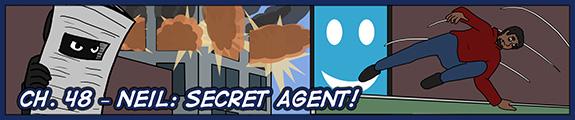 Ch. 48 – Neil: Secret Agent!